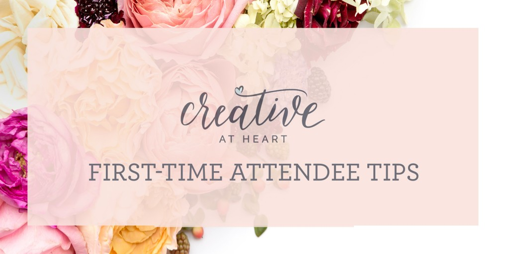 Creative at Heart Attendee Tips